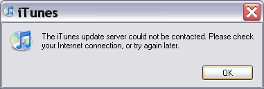 [iTunes dialog box: 'The iTunes update server could not be contacted. Please check your Internet connection, or try again later. OK']