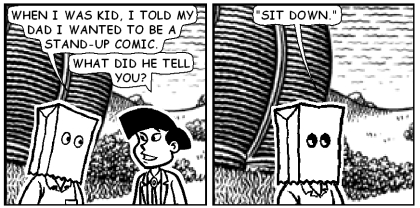 Comic comic 1, words by E. Stephen Mack, art by Jim Woodring via Microsoft Comic Chat 2.5. Text: 'When I was a kid, I told my dad I wanted to be a stand-up comic.'  'What did he tell you?'  'Sit down.'